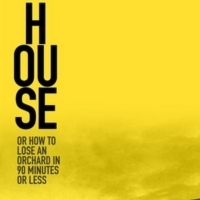 Theater Mitu Premieres HOUSE OR HOW TO LOSE AN ORCHARD IN 90 MINUTES OR LESS Photo