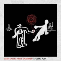 Cash Cash Team Up With Andy Grammer For 'I Found You' Collaboration Photo
