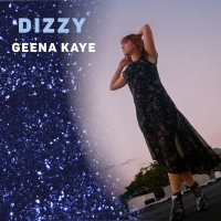 Singer-Songwriter Geena Releases New Single 'Dizzy' And Announces EP, I DREAMED I WAS Photo