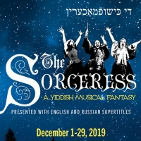 Get Tickets to See National Yiddish Theatre Folksbiene's Musical Fantasy THE SORCERESS this December