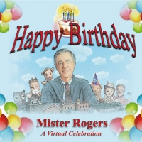 Virtual HAPPY BIRTHDAY, MISTER ROGERS Celebration Planned For March Photo
