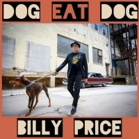Billy Price Releases New Album 'Dog Eat Dog'