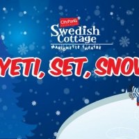 Swedish Cottage Marionette Theatre Kicks Off 2020 With YETI, SET, SNOW!