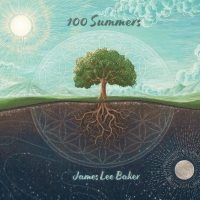 James Lee Baker Releases New Album '100 Summers'