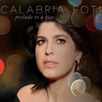 Calabria Foti Releases 'Prelude To A Kiss,' Out Now