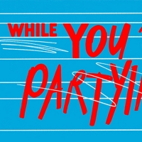Soho Rep to Present World Premiere of WHILE YOU WERE PARTYING Photo
