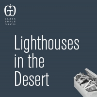 Glass Apple Theatre Announces Cast for LIGHTHOUSES IN THE DESERT Photo