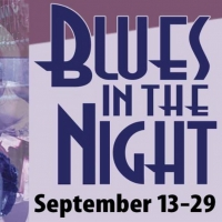 Black Theatre Troupe Opens 2019-20 Season with BLUES IN THE NIGHT