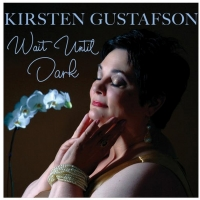 BWW CD Review: Kirsten Gustafson WAIT UNTIL DARK Was Well Worth The Wait Photo