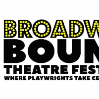 Broadway Bound Theatre Festival Is Accepting Play Submissions