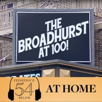 WATCH: 54 Celebrates The Broadhurst Theatre on #54BelowAtHome at 6:30pm!