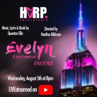 HARP Theatricals To Present Livestream Of EVELYN: A NEW MUSICAL Photo