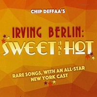 Chip Deffaa's New Album, 'Irving Berlin: Sweet And Hot' Is Out Now Photo