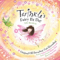TWINKLE'S FAIRY PET DAY Original Off-Broadway Cast Recording in Now Available to Down Photo