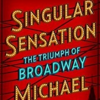 Michael Riedel's New Book SINGULAR SENSATION: THE TRIUMPH OF BROADWAY Receives Early Prais Photo