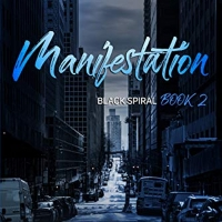 Rob Tucker Releases MANIFESTATION, Book Two in the Black Spiral Paranormal Thriller Series Photo