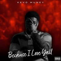 Kevo Muney Releases Surprise EP 'Because I Love Y'all' Photo