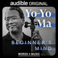Grammy-Winning Cellist Yo-Yo Ma's Audible Original Premieres Thursday, April 8 Photo