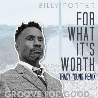 "Billy Porter Releases 'For What It's Worth (Tracy Young 'Groove for Good"" Remix)' Photo"