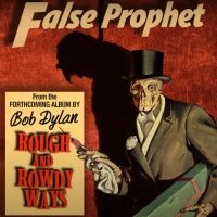 LISTEN: Bob Dylan Drops New Track 'False Prophet' and Announces New Album To Be Relea Photo