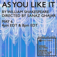 NYU Tisch To Present Virtual Performance of AS YOU LIKE IT May 6 Photo