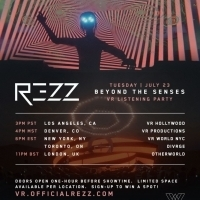 REZZ Takes Fans 'Beyond The Senses' With Virtual Listening Party Premiere Of New EP