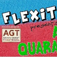 Flexitoon and Aaron Grant Theatrical Present A QUARANTOON by Craig Marin & Olga Felgemacher