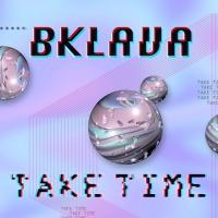 Bklava Shares New Single 'Take Time' Photo
