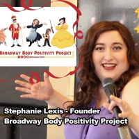 BWW Interview: Stephanie Lexis-NJ Native and Founder of BROADWAY BODY POSITIVITY PROJECT