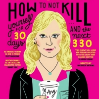 Annie Sertich's HOW TO NOT KILL YOURSELF FOR 30 DAYS Returns To Groundlings Theatre