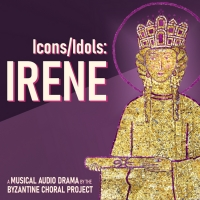 Byzantine Choral Project To Present Musical Audio Drama Icons/Idols: Irene Photo