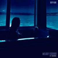 Melody Federer Shares Emotional New Song 'Deep Blue' Photo