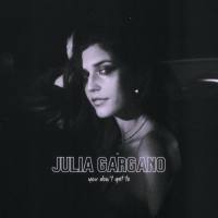AMERICAN IDOL Star Julia Gargano Debut Single 'You Don't Get To' Photo