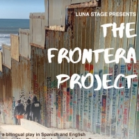 Luna Stage Announces Bilingual Outdoor Performance of THE FRONTERA PROJECT Photo