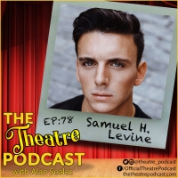 The Theatre Podcast With Alan Seales Welcomes THE INHERITANCE Star Samuel H. Levine Photo