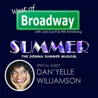 The 'West of Broadway' Podcast Welcomes Dan'Yelle Williamson from the SUMMER: THE DONNA SUMMER MUSICAL Tour