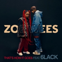 VIDEO: Zoe Wees Shares New Single 'That's How It Goes' Featuring 6lack Photo