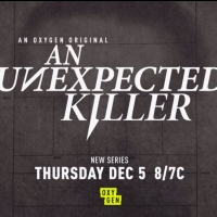 Oxygen Debuts New Series AN UNEXPECTED KILLER on December 5