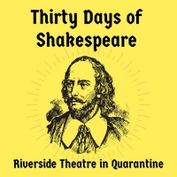 VIDEOS: Riverside Theater Launches 30 DAYS OF SHAKESPEARE Online Performance Series Photo