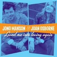 Jono Manson Duets with Joan Osborne in 'Loved Me Into Loving Again' Video