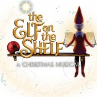 THE ELF ON THE SHELF: A CHRISTMAS MUSICAL to Kick Off 2021 Tour at Easton's State Theatre Photo