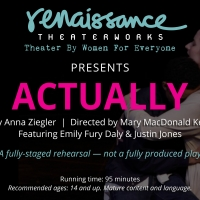 Renaissance Theaterworks Production Of ACTUALLY Now Streaming On Demand Photo