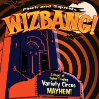 Cleveland Public Theatre Presents Pinch And Squeal's WIZBANG! Photo
