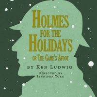 Tacoma Little Theatre Presents HOLMES FOR THE HOLIDAYS