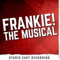 New and Upcoming Releases For the Week of May 25 - FRANKIE! THE MUSICAL, ROYALTIES, R Photo