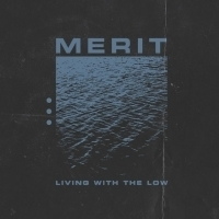 Merit Drops Brand New EP, 'Living With The Low' Photo