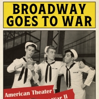 Podcast: BroadwayRadio Chats Theatre During WWII with 'Broadway Goes to War' Authors Album