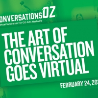 OZ Arts Nashville Announces CONVERSATIONS AT OZ Benefit Article