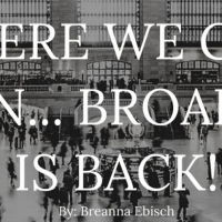 Student Blog: Here We Go Again... Broadway is Back! Photo