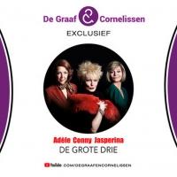 BWW Feature: MUSICAL ADÈLE CONNY JASPERINA - DE GROTE DRIE EXCLUSIEF OP YOUTUBE PRODUCENT DE GRAAF & CORNELISSEN at Home